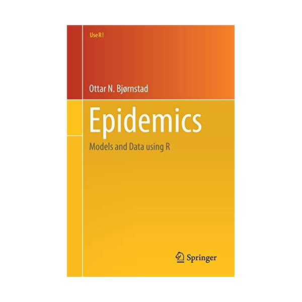 Epidemics: Models and Data using R (Use R!)                         (Paperback)
