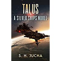 Talus (The Silver Ships Book 17)