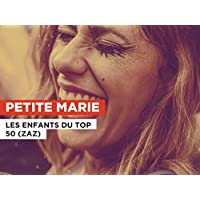 Petite Marie in the Style of Les Enfants du Top 50 (Zaz)