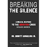 Breaking the Silence: A Biblical Response to the Abortion Crisis in Black America