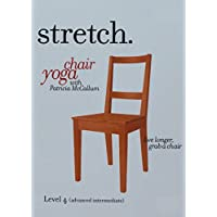 STRETCH. Chair Yoga with Patricia McCallum - LEVEL 4 (Advanced Intermediate), a program of gentle sitting & standing exercises for the ageless 'over 50s', seniors & elderly that includes low impact stretching, strengthening & breathing routines to improve energy, posture, balance & flexibility.
