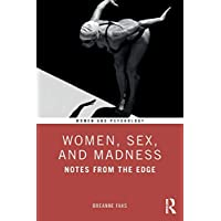 Women, Sex, and Madness: Notes from the Edge (Women and Psychology)