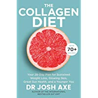 The Collagen Diet: A 28-Day Plan for Sustained Weight Loss, Glowing Skin, Great Gut Health and a Younger You