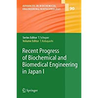 Recent Progress of Biochemical and Biomedical Engineering in Japan I: Pt. 1 (Advances in Biochemical Engineering/Biotechnology) (2004-07-21)