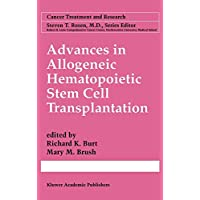 Advances in Allogeneic Hematopoietic Stem Cell Transplantation (CANCER TREATMENT AND RESEARCH Volume 101)