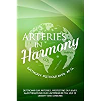 Arteries in Harmony: Defending Our Arteries, Protecting Our Lives And Preserving Our Happiness In The Era of Obesity And Diabetes