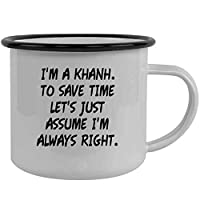 I'm A Khanh. To Save Time Let's Just Assume I'm Always Right. - Stainless Steel 12oz Camping Mug, Black