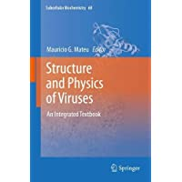 Structure and Physics of Viruses: An Integrated Textbook (Subcellular Biochemistry) (2013-06-05)