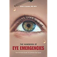 The Handbook of Eye Emergencies: Your At Home Guide to Common Eye Issues