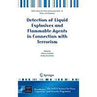 Detection of Liquid Explosives and Flammable Agents in Connection with Terrorism (NATO Science for Peace and Security Series B: Physics and Biophysics)