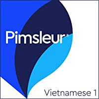 Vietnamese Phase 1, Units 1-30: Learn to Speak and Understand Vietnamese with Pimsleur Language Programs