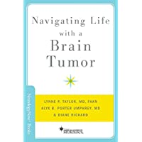 Navigating Life with a Brain Tumor (Neurology Now Books) (Brain and Life Books)