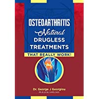 Osteoarthritis: Natural Drugless Treatments That Really Work!