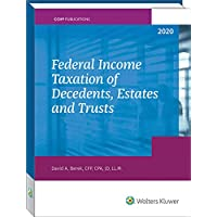 Federal Income Taxation of Decedents, Estates and Trusts - 2020