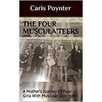 The Four Muscula'teers: A Mother's Journey Of Four Girls  With Muscular Dystrophy