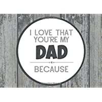 I Love That You're My Dad: Prompted Fill In Blank I Love You Book for Fathers; Gift Book for Dad; Things I Love About You Book for Dad, Dad ... or Son (I Love You Because Book) (Volume 25)