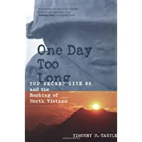 One Day Too Long: Top Secret Site 85 and the Bombing of North Vietnam
