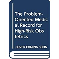 The Problem-Oriented Medical Record for High-Risk Obstetrics