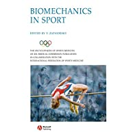 Biomechanics in Sport: Performance Enhancement and Injury Prevention (The Encyclopaedia of Sports Medicine, Vol. 9)