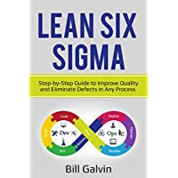 Lean Six Sigma: Step-by-Step Guide to Improve Quality and Eliminate Defects in Any Process