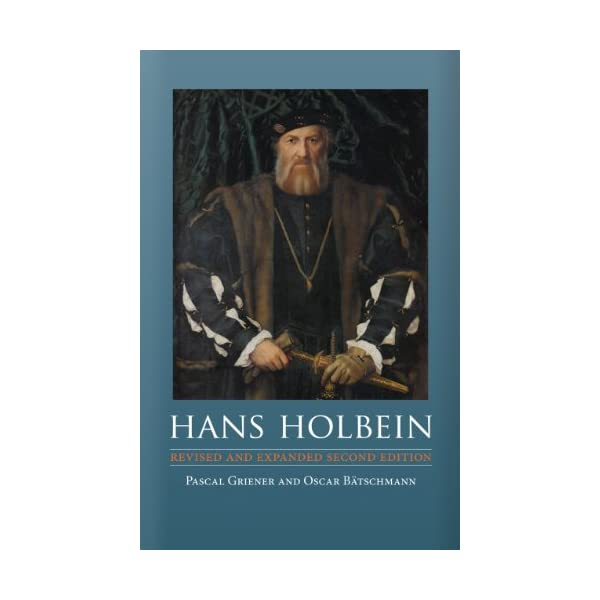 Revised and Expanded Second Edition Hans Holbein