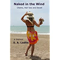 Naked in the Wind: Chemo, Hair Loss and Deceit