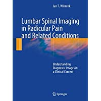 Lumbar Spinal Imaging in Radicular Pain and Related Conditions: Understanding Diagnostic Images in a Clinical Context