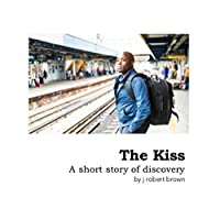 The Kiss: A short story of a discovery