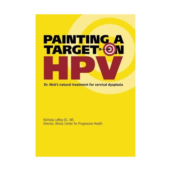 Painting a Target on HPV: Dr. Nick's Natural Treatment for Cervical Dysplasia                         (Paperback)