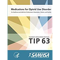Medications for Opioid Use Disorder - Treatment Improvement Protocol (Tip 63)