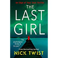 The Last Girl : A Gripping Thriller That Will Keep You Guessing