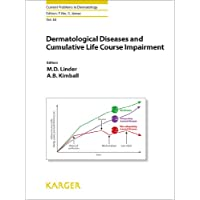 Dermatological Diseases and Cumulative Life Course Impairment (Current Problems in Dermatology Book 44)