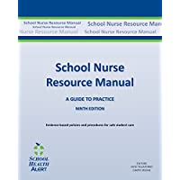 SCHOOL NURSE RESOURCE MANUAL NINTH EDITION: A GUIDE TO PRACTICE (CLINICAL GUIDELINES)