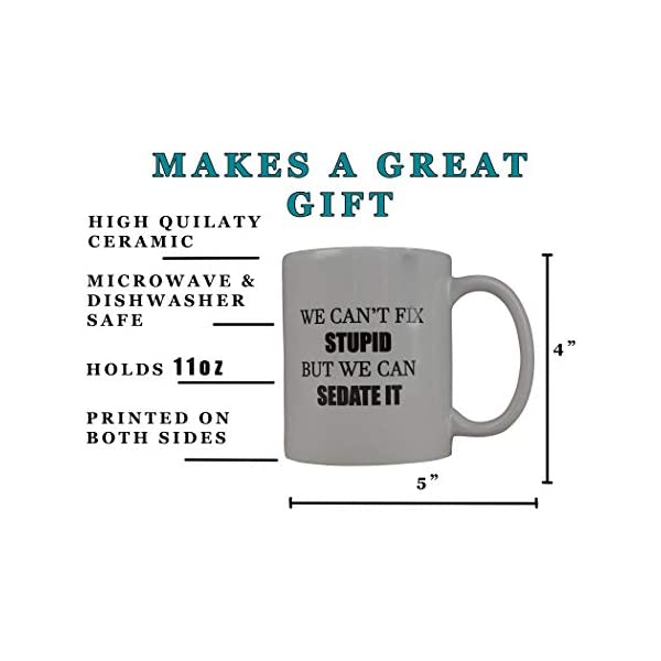 Mug for Nurse Funny Sarcastic Novelty Mug Friends Co-Workers /& Boss Brother Sister Mother Nurses Cant Fix Stupid But We Can Sedate It Funny Nurse Mug Doctors Father