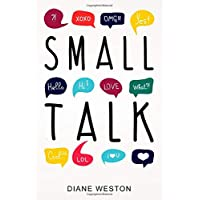 Small Talk: How to Start a Conversation, Truly Connect with Others and Make a Killer First Impression