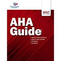 AHA Guide® 2017 edition (American Hospital Association Guide to the Health Care Field)