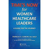 TIME'S NOW for Women Healthcare Leaders: A Guide for the Journey