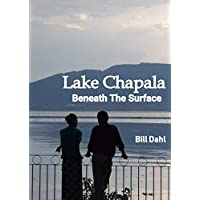 Lake Chapala: Beneath The Surface - Considerations For Retiring in Mexico