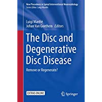 The Disc and Degenerative Disc Disease: Remove or Regenerate? (New Procedures in Spinal Interventional Neuroradiology)