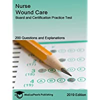 Nurse Wound Care: Board and Certification Practice Test