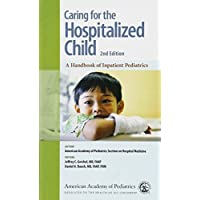 Caring for the Hospitalized Child: A Handbook of Inpatient Pediatrics