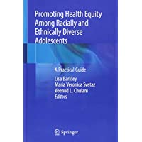 Promoting Health Equity Among Racially and Ethnically Diverse Adolescents: A Practical Guide