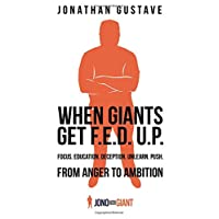 When Giants Get F.E.D. U.P: From Anger to Ambition: Focus Education Deception Unlearn Push