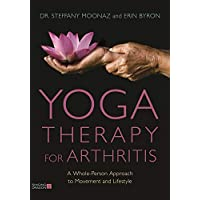 Yoga Therapy for Arthritis: A Whole-Person Approach to Movement and Lifestyle