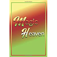BLOOD PRESSURE: Magic Heaven- 120 Pages Log Book: Monitor & Record Blood Pressure, Heart Rate, Daily/Weekly Medical & Health Tracker Planner Journal (6 x 9