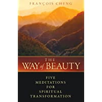 The Way of Beauty: Five Meditations for Spiritual Transformation