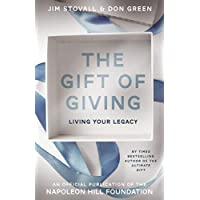 The Gift of Giving: Living Your Legacy (Official Publication of the Napoleon Hill Foundation)