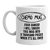 Chemo Mug Cancer Fighting Survivor Treatment Coffee Tea Cup Gift - Fu Cancer Beat I Smash This Into A Thousand Pieces When It's All Over - For Men Women Patient 11oz Whizk MGA005