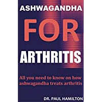 ASHWAGANDHA FOR ARTHRITIS: All you need to know on how ashwagandha treats arthritis
