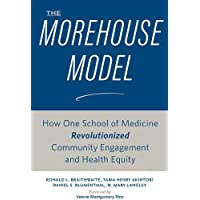 The Morehouse Model: How One School of Medicine Revolutionized Community Engagement and Health Equity